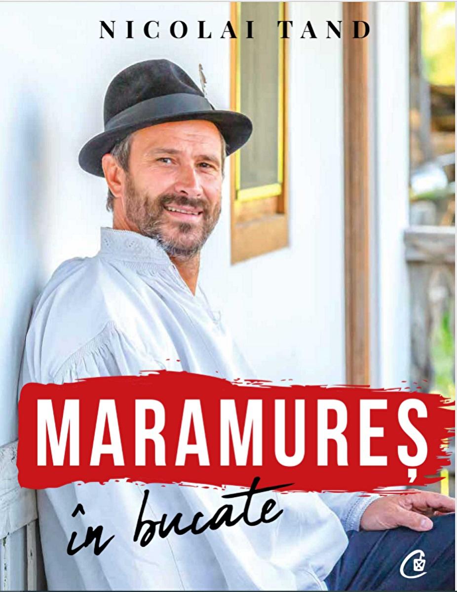 coperta carte de bucate Maramures in bucate, de chef Nicolai Tand